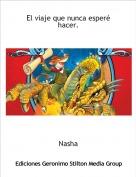 Nasha - El viaje que nunca esperé hacer.