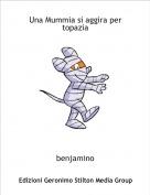 benjamino - Una Mummia si aggira per topazia