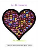 Paulaaaaaaaa - Las 12 hermanas
