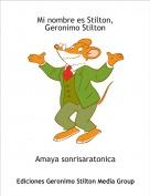 Amaya sonrisaratonica - Mi nombre es Stilton, Geronimo Stilton