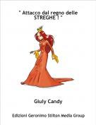 """Giuly Candy - """" Attacco dal regno delle STREGHE ! """""""