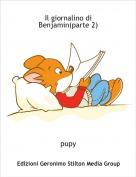 pupy - Il giornalino diBenjamin(parte 2)