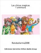 Ratobailarina2008 - Las chicas magicas1 aventura
