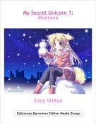 Cony Stilton - My Secret Unicorn 1: Montana