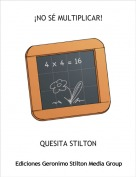 QUESITA STILTON - ¡NO SÉ MULTIPLICAR!
