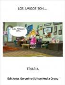 TRIARIA - LOS AMIGOS SON...