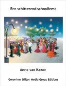 Anne van Kazen - Een schitterend schoolfeest