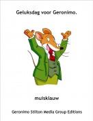 muisklauw - Geluksdag voor Geronimo.