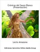 Lecto Amazona - Crónicas del Sauce Blanco(Presentación)