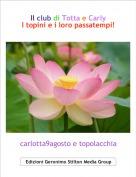 carlotta9agosto e topolacchia - Il club di Totta e CarlyI topini e i loro passatempi!