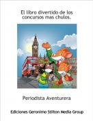 Periodista Aventurera - El libro divertido de los concursos mas chulos.