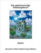 lezers - Het geheimzinnige theatergebouw