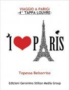 Topessa Belsorriso - VIAGGIO A PARIGI-4^ TAPPA LOUVRE-