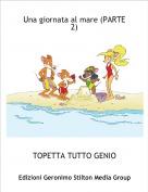 TOPETTA TUTTO GENIO - Una giornata al mare (PARTE 2)