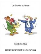 Topolino2003 - Un brutto scherzo