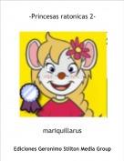 mariquillarus - -Princesas ratonicas 2-