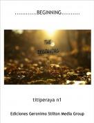titiperaya n1 - ............BEGINNING..........