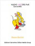 Razzo Rattini - UN NUOVO  MISTERO PeR GeroniMO