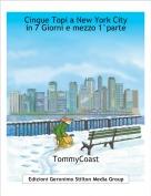 TommyCoast - Cinque Topi a New York Cityin 7 Giorni e mezzo 1°parte