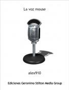 alex910 - La voz mouse