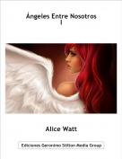 Alice Watt - Ángeles Entre NosotrosI