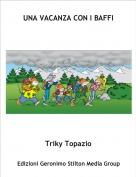 Triky Topazio - UNA VACANZA CON I BAFFI