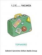 TOPANDRO - 1,2 E..... VACANZA