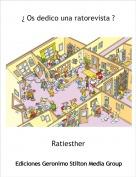 Ratiesther - ¿ Os dedico una ratorevista ?