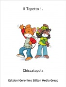 Chiccatopola - Il Topetto 1.