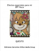 QUESITO - Efectos especiales para mi BFF Nuca