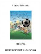 Topogrilla - Il ladro del calcio