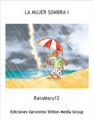 RatoMary12 - LA MUJER SOMBRA I