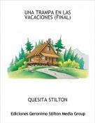 QUESITA STILTON - UNA TRAMPA EN LAS VACACIONES (FINAL)