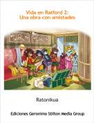 Ratonikua - Vida en Ratford 2:Una obra con amistades
