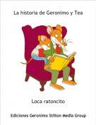Loca ratoncito - La historia de Geronimo y Tea