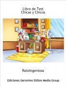 RatoIngeniosa - Libro de TestChicas y Chicos