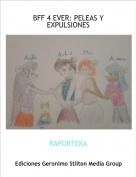 RAPORTERA - BFF 4 EVER: PELEAS Y EXPULSIONES