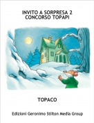 TOPACO - INVITO A SORPRESA 2CONCORSO TOPAPI