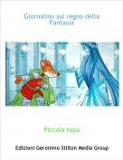 Piccola topa - Giornalino sul regno della Fantasia