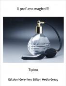 Tipino - Il profumo magico!!!