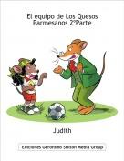 Judith - El equipo de Los Quesos Parmesanos 2ºParte