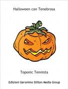 Toponic Tennista - Halloween con Tenebrosa