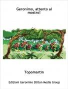 Topomartin - Geronimo, attento al mostro!