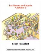 Señor Roquefort - Los Heroes de Ratonia-Capitulo 2-