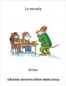 Arnau - La escuela