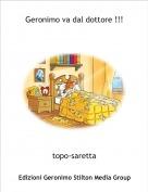 topo-saretta - Geronimo va dal dottore !!!