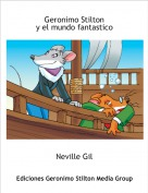 Neville Gil - Geronimo Stiltony el mundo fantastico