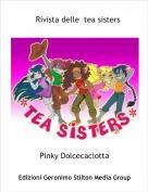 Pinky Dolcecaciotta - Rivista delle  tea sisters
