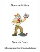 Mozarella Fresca - El poema de Hiena