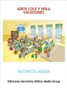 RATONCITA MAGDA - ADIOS COLE Y HOLA VACACIONES